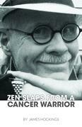Zen Slaps from a Cancer Warrior