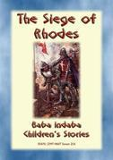 THE SIEGE OF RHODES - A True Story