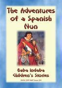 THE TRUE ADVENTURES OF A SPANISH NUN - The true story of Catalina de Erauso