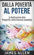 Dalla Povertà al Potere - La realizzazione della Prosperità e della Sicurezza economica