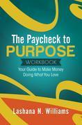 The Paycheck to Purpose Workbook