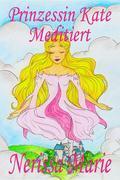 Kinderbücher - Prinzessin Kate meditiert