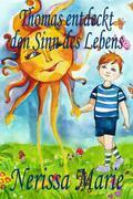 Kinderbücher - Thomas entdeckt den Sinn des Lebens