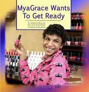 MyaGrace Wants To Get Ready