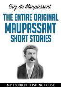 The Entire Original Maupassant Short Stories