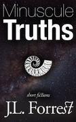 Minuscule Truths