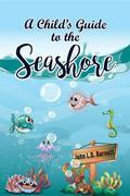 A Child's Guide to the Seashore