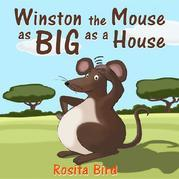 Winston, the Mouse as big as a House