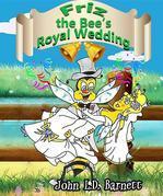 Friz the Bee's Royal Wedding