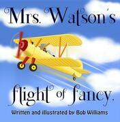 Mrs. Watson's Flight of Fancy