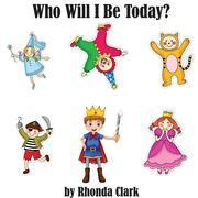 Who Will I Be Today?