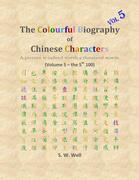 The Colourful Biography of Chinese Characters, Volume 5