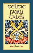 Celtic Fairy Tales - Classic Celtic Children's Stories
