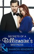 Secrets Of A Billionaire's Mistress (Mills & Boon Modern) (One Night With Consequences, Book 29)