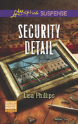 Security Detail (Mills & Boon Love Inspired Suspense) (Secret Service Agents, Book 1)