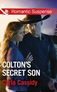 Colton's Secret Son (Mills & Boon Romantic Suspense) (The Coltons of Shadow Creek, Book 1)
