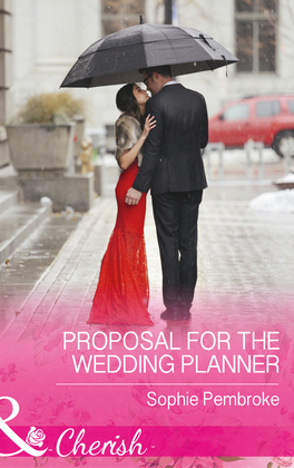 Proposal For The Wedding Planner (Mills & Boon Cherish) (Wedding of the Year, Book 2)