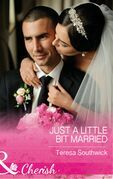 Just A Little Bit Married (Mills & Boon Cherish) (The Bachelors of Blackwater Lake, Book 9)
