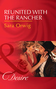 Reunited With The Rancher (Mills & Boon Desire) (Texas Cattleman's Club: Blackmail, Book 3)