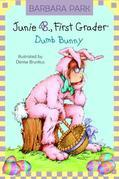 Junie B., First Grader: Dumb Bunny (Junie B. Jones)