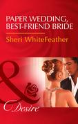 Paper Wedding, Best-Friend Bride (Mills & Boon Desire) (Billionaire Brothers Club, Book 3)