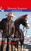 Hot Target (Mills & Boon Intrigue) (Ballistic Cowboys, Book 2)