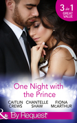 One Night With The Prince: A Royal Without Rules (Royal & Ruthless, Book 2) / A Night in the Prince's Bed / The Prince Who Charmed Her (Mills & Boon By Request)