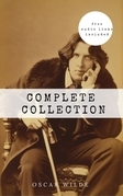 Oscar Wilde: The Complete Collection [contains links to free audiobooks] (The Picture Of Dorian Gray + Lady Windermere's Fan + The Importance of Being ... + Lord Arthur Savile's Crime and many more!)