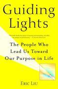 Guiding Lights: The People Who Lead Us Toward Our Purpose in Life