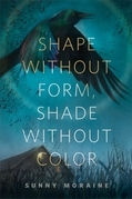 Shape Without Form, Shade Without Color