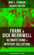 FRANK & DICK MERRIWELL – Ultimate Crime & Mystery Collection: 20+ Books in One Volume (Illustrated)