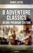 8 ADVENTURE CLASSICS IN ONE PREMIUM EDITION (Illustrated)
