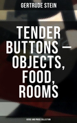 Tender Buttons – Objects, Food, Rooms (Verse and Prose Collection)