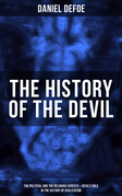 THE HISTORY OF THE DEVIL (The Political and the Religious Aspects - Devil's Role in the History of Civilization)