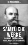 Sämtliche Werke: Romane, Erzählungen, Gedichte & Autobiografie (Über 300 Titel in einem Buch - Vollständige Ausgaben)