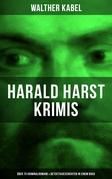 Harald Harst Krimis: Über 70 Kriminalromane & Detektivgeschichten in einem Buch