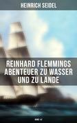 Reinhard Flemmings Abenteuer zu Wasser und zu Lande (Band 1&2 - Vollständige Ausgabe)
