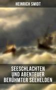 Seeschlachten und Abenteuer berühmter Seehelden (Vollständige Ausgabe)