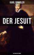 Der Jesuit (Historischer Roman)
