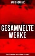 Gesammelte Werke: Science-Fiction-Romane + Abenteuerromane + Erzählungen (Vollständige Ausgaben)