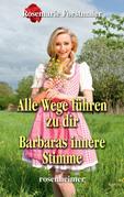 Alle Wege führen zu dir / Barbaras innere Stimme