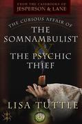 The Curious Affair of the Somnambulist & the Psychic Thief
