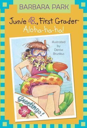 Junie B., First Grader: Aloha-ha-ha! (Junie B. Jones)