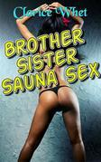 Brother Sister Sauna Sex: taboo incest family sex brother sister brother and sister brother and sister erotica brother sister erotica creampie bareback first time impregnation pregnancy deflowering