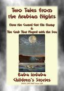 TWO CHILDREN's STORIES FROM 1001ARABIAN NIGHTS - How the Camel Got his Hump and The Crab that Played with the Sea