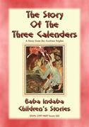 THE THREE CALENDERS - A Children's Story from 1001 Arabian Nights: