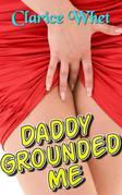 Daddy Grounded Me: taboo incest bareback creampie daddy daughter daddy daughter erotica father daughter father daughter erotica family sex first time impregnation pregnancy