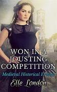 Won In A Jousting Competition: Historical Knight Romance