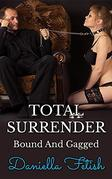 Total Surrender - Bound And Gagged