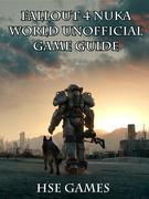 Fallout 4 Nukaworld Unofficial Game Guide